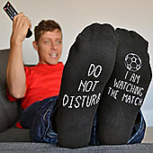 Do Not Disturb, I Am Watching The Match Socks