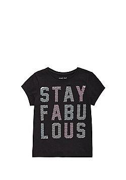 F&F Stay Fabulous Slogan T-Shirt - Black