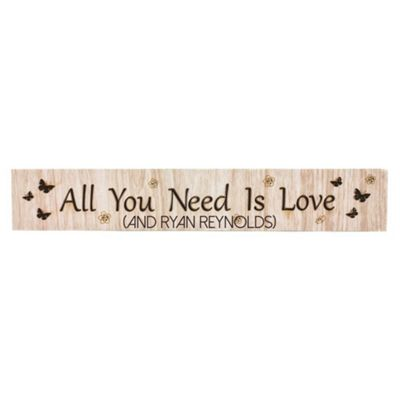 Modern Wooden 'All You Need Is Love (And Ryan Reynolds)' Mantel Plaque