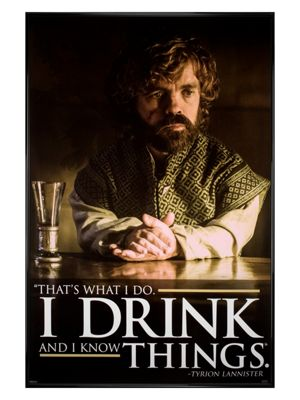 Game Of Thrones Gloss Black Framed Tyrion Drink Quote Poster 61 x 91.5cm