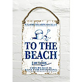 Martin Wiscombe To The Beach Decorative Sign