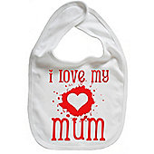 Dirty Fingers I Love my Mum Baby Bib White