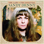 The Lady : The Essential Sandy Denny