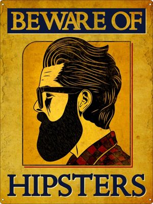 Beware Of Hipsters Tin Sign 30.5 x 40.7cm, Yellow