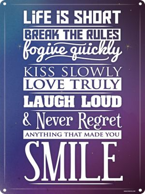 Life Is Short So Smile Tin Sign