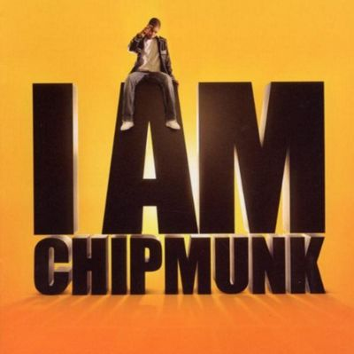 I Am Chipmunk (Explicit Lyrics)