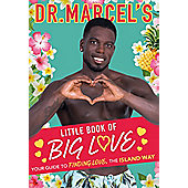 Dr. Marcel's Little Book of Big Love: Your Guide to Finding Love, the Island Way