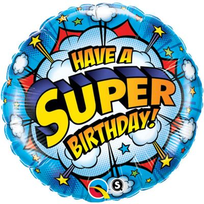 Have A Super Birthday Balloon - 18 inch Foil