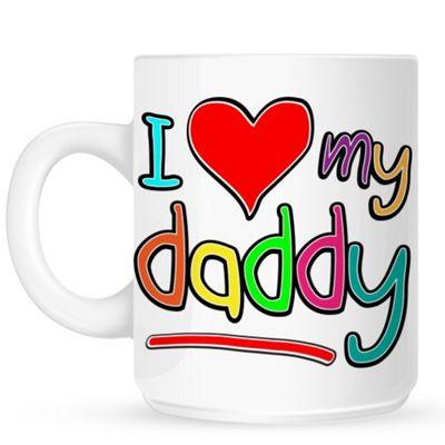 I Love My Daddy 10oz Ceramic Mug