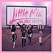 Little Mix - Glory Days CD