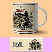 Original Metal Sign Co Mug I'm Not Crazy