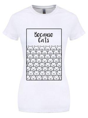 Because Cats Women's T-shirt, White