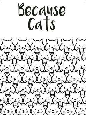Because Cats Tin Sign 30.5 x 40.7cm