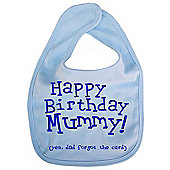 Dirty Fingers Happy Birthday Mummy! Baby Feeding Bib Blue