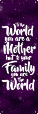 To Family You Are The World Slim Tin Sign 10.1x30.5cm