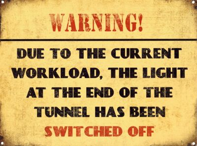 Light At The End Of The Tunnel Warning Tin Sign