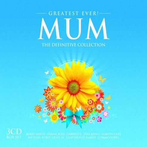 Greatest Ever Mum (The Definitive Collection)