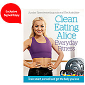 Clean Eating Alice Everyday Fitness – Exclusive Signed Copy
