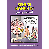 Senior Moments: Love & Marriage: An endearingly funny cartoon collection by Whyatt