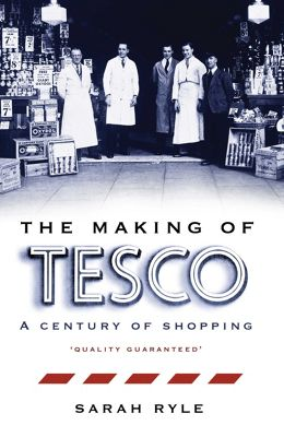 The Making of Tesco: A Century of Shopping