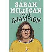 How to be Champion: My Autobiography